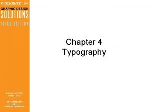 Chapter 4 Typography Objectives 1 of 2 Differentiate