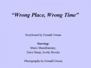 Wrong Place Wrong Time Storyboard by Donald Owens