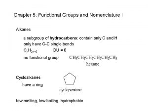 Chapter 5 Functional Groups and Nomenclature I Alkanes