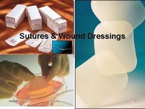 Sutures Wound Dressings 1032020 1 Wound Care and