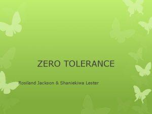 ZERO TOLERANCE Rosiland Jackson Shaniekiwa Lester Background Zero