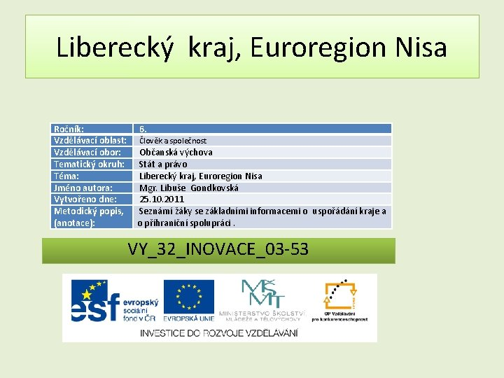 Libereck kraj Euroregion Nisa Ronk Vzdlvac oblast Vzdlvac
