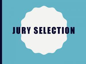 JURY SELECTION EVIDENCE DEBATES The debates that were