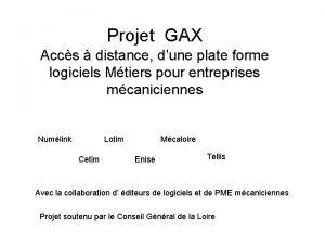 Projet GAX Accs distance dune plate forme logiciels