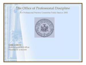 The Office of Professional Discipline For Professional Practice