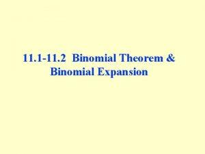 11 1 11 2 Binomial Theorem Binomial Expansion