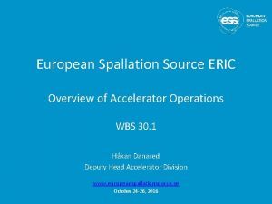 European Spallation Source ERIC Overview of Accelerator Operations