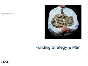 Gorge OEN Boot Camp Funding Strategy Plan Money
