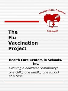 The Flu Vaccination Project Health Care Centers in