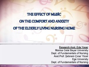 THE EFFECT OF MUSC ON THE COMFORT AND