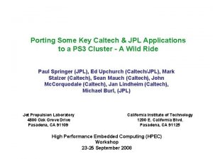 Porting Some Key Caltech JPL Applications to a