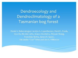 Dendroecology and Dendroclimatology of a Tasmanian bog forest