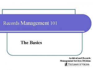 Records Management 101 The Basics Archival and Records