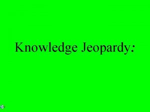 Knowledge Jeopardy Positions Matching Positions 2 Positons3 Positions4