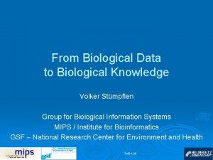 From Biological Data to Biological Knowledge Volker Stmpflen