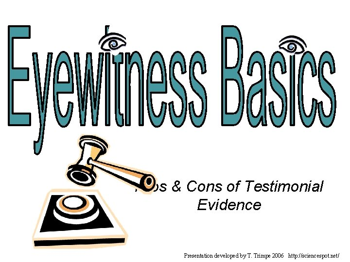 Pros Cons of Testimonial Evidence Presentation developed by