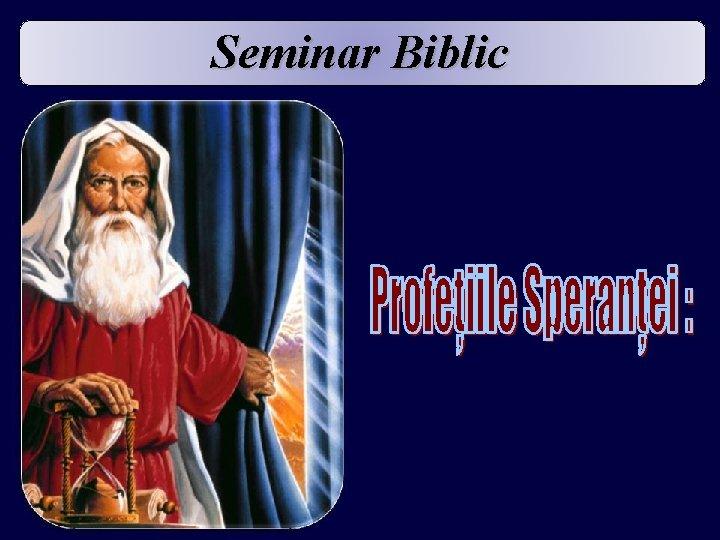 Seminar Biblic 13 Glorioasa rpire din Apocalipsa 1