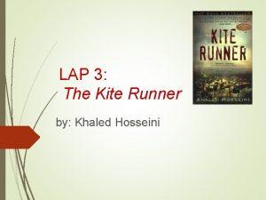 LAP 3 The Kite Runner by Khaled Hosseini
