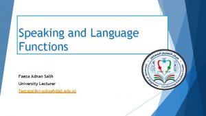 Speaking and Language Functions Faeza Adnan Salih University