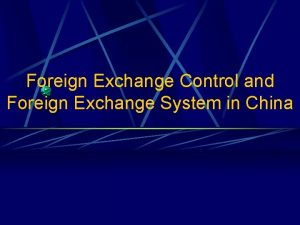 Foreign Exchange Control and Foreign Exchange System in