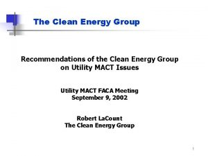 The Clean Energy Group Recommendations of the Clean