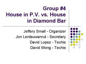 Group 4 House in P V vs House