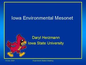 Iowa Environmental Mesonet Daryl Herzmann Iowa State University