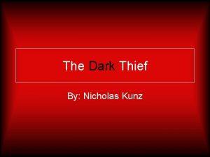 The Dark Thief By Nicholas Kunz My Story