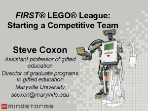 FIRST LEGO League Starting a Competitive Team Steve