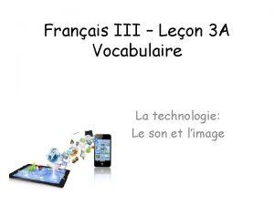 Franais III Leon 3 A Vocabulaire La technologie