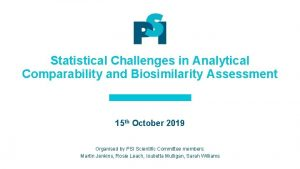 Statistical Challenges in Analytical Comparability and Biosimilarity Assessment
