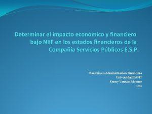 Determinar el impacto econmico y financiero bajo NIIF