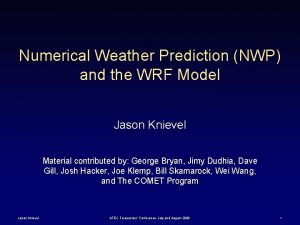 Numerical Weather Prediction NWP and the WRF Model