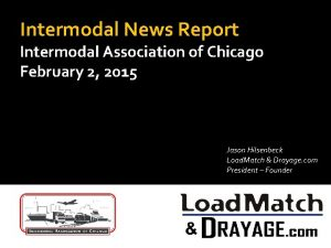 Intermodal News Report Intermodal Association of Chicago February