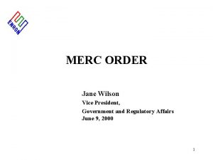 MERC ORDER Jane Wilson Vice President Government and