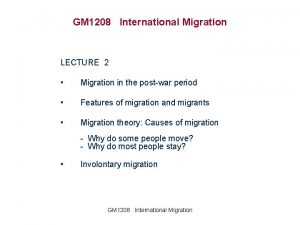 GM 1208 International Migration LECTURE 2 Migration in