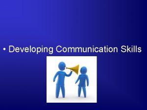 Developing Communication Skills Developing Listening Techniques Next Generation