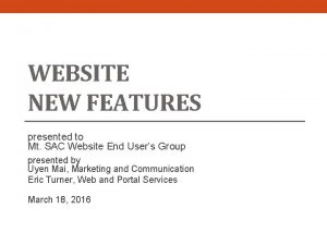 WEBSITE NEW FEATURES presented to Mt SAC Website