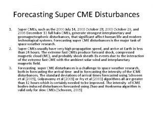 Forecasting Super CME Disturbances 1 2 3 Super