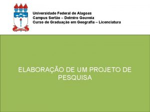 Universidade Federal de Alagoas Campus Serto Delmiro Gouveia