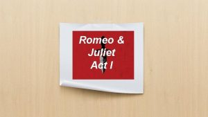 Romeo Juliet Act I Act I CharactersRoles Chorus