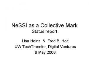 Ne SSI as a Collective Mark Status report