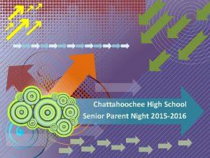 Chattahoochee High School Senior Parent Night 2015 2016