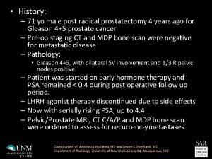 History 71 yo male post radical prostatectomy 4