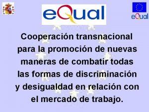 Cooperacin transnacional para la promocin de nuevas maneras