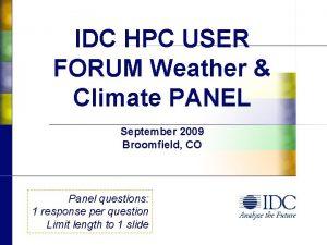 IDC HPC USER FORUM Weather Climate PANEL September