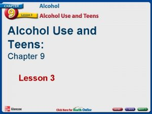 Alcohol Use and Teens Chapter 9 Lesson 3