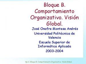 Bloque B Comportamiento Organizativo Visin Global Jos Onofre