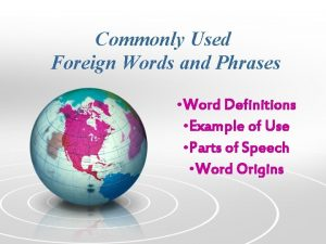 Commonly Used Foreign Words and Phrases Word Definitions