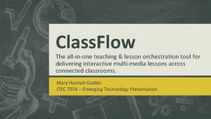 Class Flow The allinone teaching lesson orchestration tool